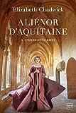 Aliénor D'aquitaine Tome 3 - L'hiver D'une Reine