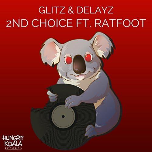 Glitz, Delayz