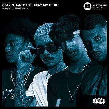 Mal acostumada (feat. MC Felipe)