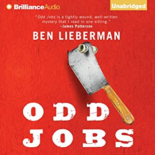 Odd Jobs                   By:                                                                                                                                 Ben Lieberman                               Narrated by:                                                                                                                                 Will Damron                      Length: 9 hrs and 17 mins     57 ratings     Overall 3.8