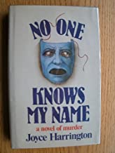No One Knows My Name by JOYCE HARRINGTON (1981-01-01) Hardcover