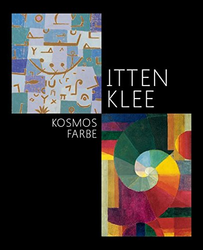 Itten - Klee. Kosmos Farbe