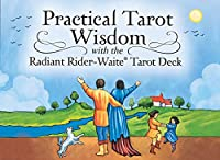 Practical Tarot Wisdom: With the Radiant Rider-waite Tarot Deck