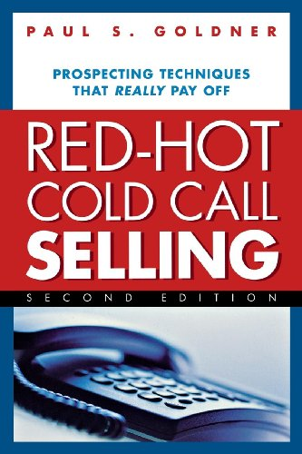 Red-Hot Cold Call Selling: Prospecting Techniques That Really Pay Off (English Edition)
