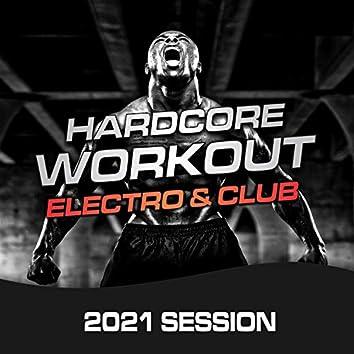 Hardcore Workout, Electro & Club (2021 Session)