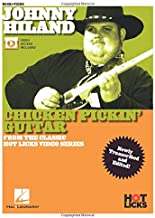 Johnny Hiland - Chicken Pickin' Guitar: From the Classic Hot Licks Video Series Newly Transcribed and Edited!