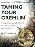 Taming Your Gremlin (Revised Edition): A Surprisingly Simple Method for Getting Out of Your Own Way (English Edition)