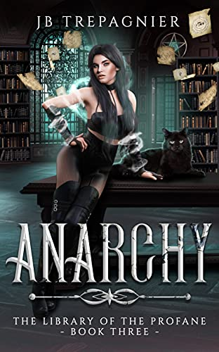 Anarchy: A Paranormal Reverse Harem Romance (The Library of the Profane Book 3) by [JB Trepagnier]