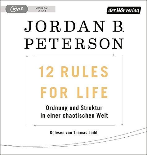12 Rules For Life: Ordnung und Struktur in einer chaotischen Welt