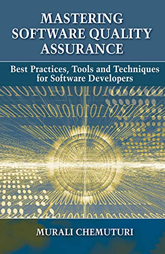 Compare Textbook Prices for Mastering Software Quality Assurance: Best Practices, Tools and Techniques for Software Developers Illustrated Edition ISBN 9781604270327 by Chemuturi, Murali