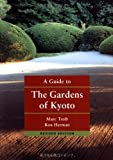 A Guide to the Gardens of Kyoto by Treib, Marc, Herman, Ron (2003) Paperback