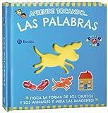 Aprende tocando... las palabras (Castellano - A Partir De 0 Años - Proyecto De 0 A 3 Años - Libros Sensoriales)