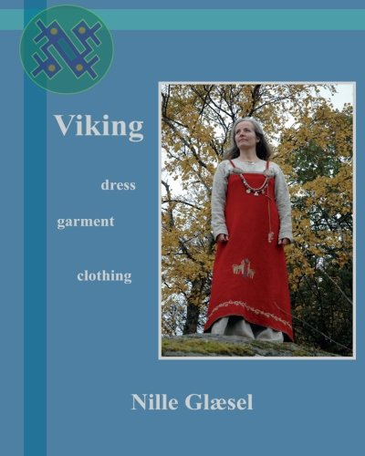 Compare Textbook Prices for Viking: Dress Clothing Garment 2 Edition ISBN 9781494475222 by Glaesel, Nille