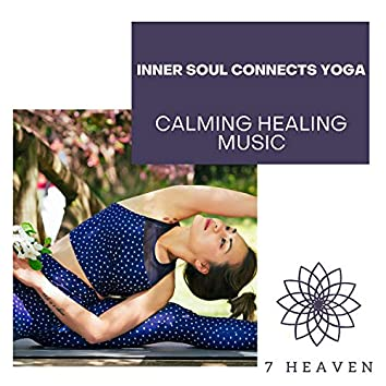 Inner Soul Connects Yoga - Calming Healing Music