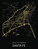 2021 Planner Santa Fe: Weekly - Dated With To Do Notes And Inspirational Quotes - Santa Fe - New Mexico (City Map Calendar Diary Book 2021)