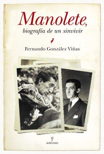 Manolete, biografía de un sinvivir (Memorias y biografías)