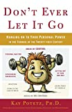 Don't Ever Let It Go: Hanging on to Your Personal Power in the Turmoil of the Twenty-First Century (DKP Book 2) (English Edition)