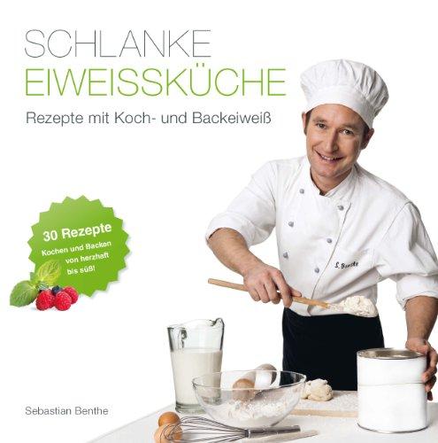 Schlanke Eiweißküche - Rezepte mit Koch- und...