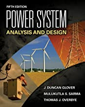 By J. Duncan (J. Duncan Glover) Glover, Mulukutla S. Sarma, Thomas Overbye: Power System Analysis and Design Fifth (5th) Edition