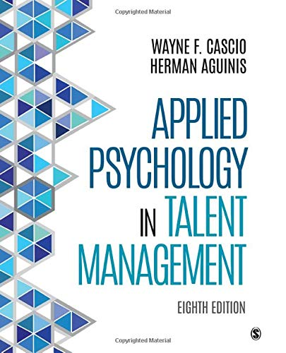 Compare Textbook Prices for Applied Psychology in Talent Management 8 Edition ISBN 9781506375915 by Cascio, Wayne F.,Aguinis, Herman