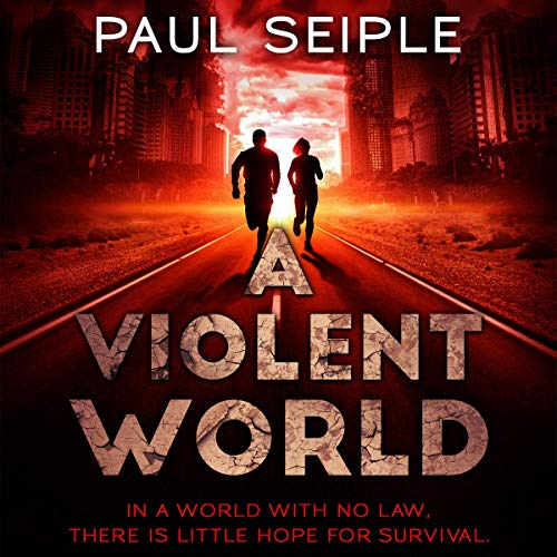 A Violent World: A Post-Apocalyptic Survival Thriller cover art