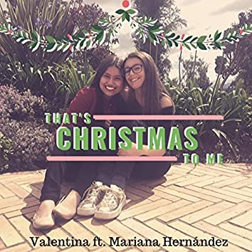 That's Christmas to Me (feat. Mariana Hernández)