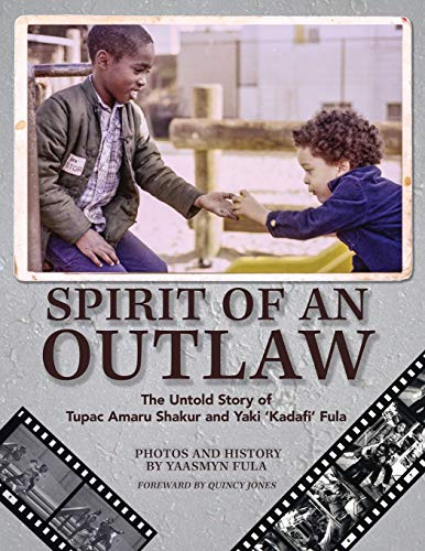 Spirit of an Outlaw: The Untold Story of Tupac Amaru Shakur and Yaki