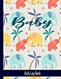 Daily Log Book: Baby's Daily Log Book | Baby Tracker Notebook for Newborns: