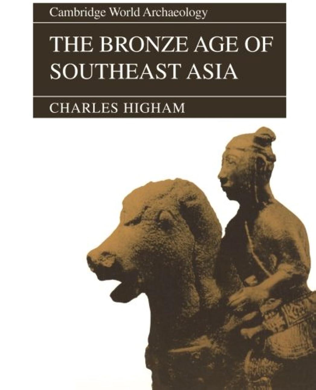 エンドテーブル帳面かけるThe Bronze Age of Southeast Asia (Cambridge World Archaeology)