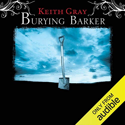 Burying Barker                   By:                                                                                                                                 Keith Gray                               Narrated by:                                                                                                                                 Lisa Coleman                      Length: 58 mins     Not rated yet     Overall 0.0