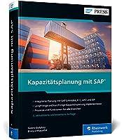Kapazitaetsplanung mit SAP: Manufacturing Resource Planning II mit SAP ECC und S/4HANA sowie APO und IBP