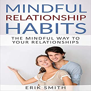 Mindful Relationship Habits: The Mindful Way to Your Relationships audiobook cover art