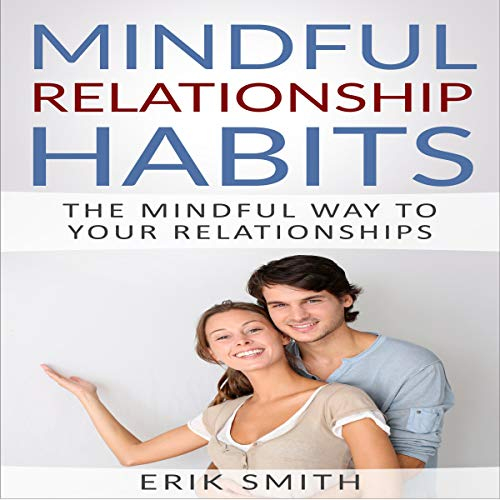 Mindful Relationship Habits: The Mindful Way to Your Relationships Titelbild