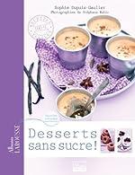 Desserts sans sucre de Sophie Dupuis-Gaulier