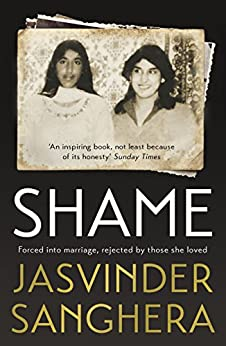 Shame: The bestselling true story of a girl's struggle to survive by [Jasvinder Sanghera]