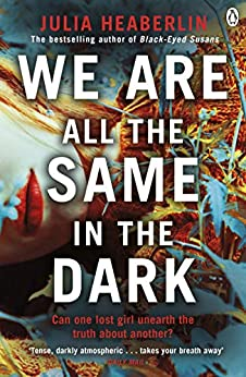 We Are All the Same in the Dark by [Julia Heaberlin]