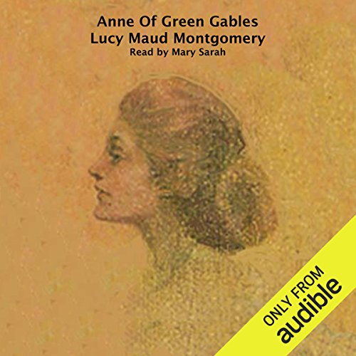 Anne of Green Gables                   By:                                                                                                                                 Lucy Maude Montgomery                               Narrated by:                                                                                                                                 Mary Sarah                      Length: 9 hrs and 30 mins     2,408 ratings     Overall 4.8