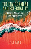The Environment and Externality: Theory, Algorithms and Applications