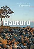Hauturu: History, flora and fauna of Te Hauturu-o-Toi/Little Barrier Island