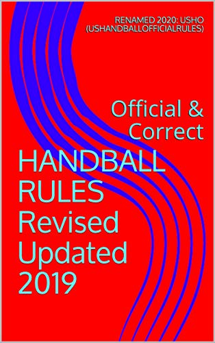 HANDBALL RULES Revised Updated 2019: Official & Correct (English Edition)