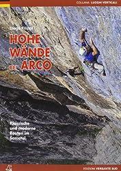 Hohe Wände bei Arco: Klassische und moderne Routen im Sarcatal