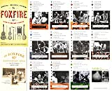 A Complete Foxfire Series 14-Book Collection Set with Anniversary Editions (Volumes 1, 2, 3, 4, 5, 6, 7, 8, 9, 10, 11 and 12 plus 40th and 45th Anniversay Editions)