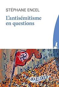L'antisémitisme en questions par Stéphane Encel
