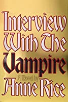 Interview with the Vampire: Anniversary edition (Vampire Chronicles)