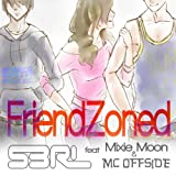 Friendzoned (feat. Mixie Moon & MC Offside)