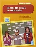 Réussir son entrée en vocabulaire (+ CD-Rom) de Françoise Bellanger (23 mai 2013) Broché - 23/05/2013