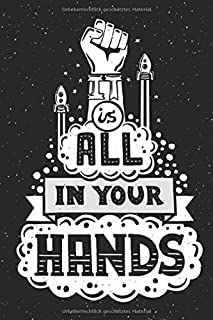 It's All In Your Hands: Cute journal and notebook for teen girls or boys | 100 wide ruled pages 6*9 inches with a beautifu...