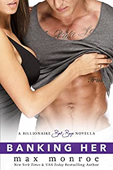 Banking Her: A Billionaire Bad Boys Novella (Book 2.5) (Bad Boy Billionaires) by [Max Monroe]