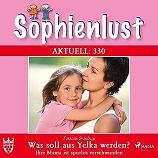 Was soll aus Yelka werden?     Sophienlust 330              Autor:                                                                                                                                 Susanne Svanberg                               Sprecher:                                                                                                                                 Lisa Rauen                      Spieldauer: 3 Std. und 20 Min.     1 Bewertung     Gesamt 5,0