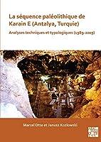 La Séquence Paléolithique De Karain E Antalya, Turquie: Analyses Techniques Et Typologiques 1989-2009